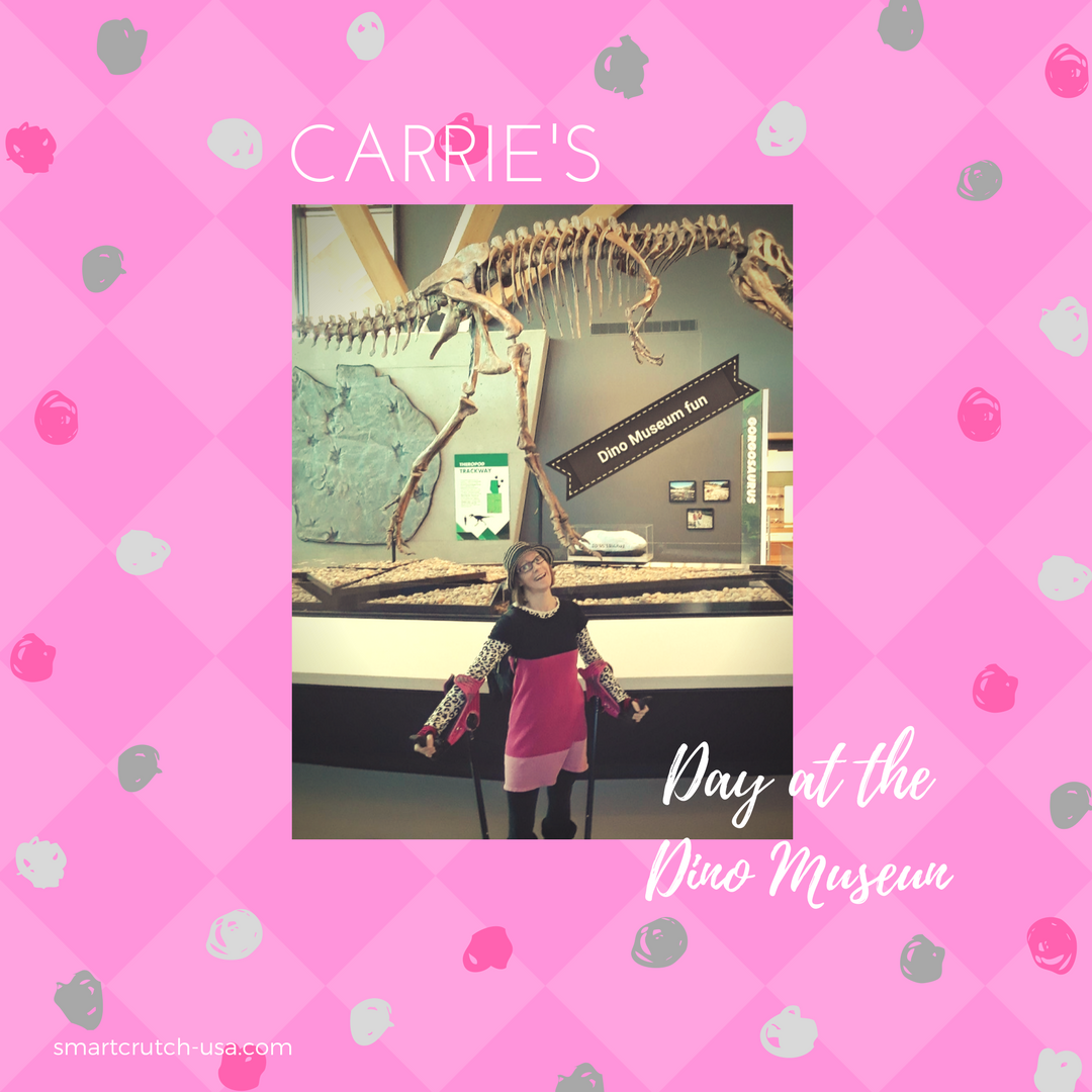 Carrie and her pink smartCRUTCHes at the Dino Museum